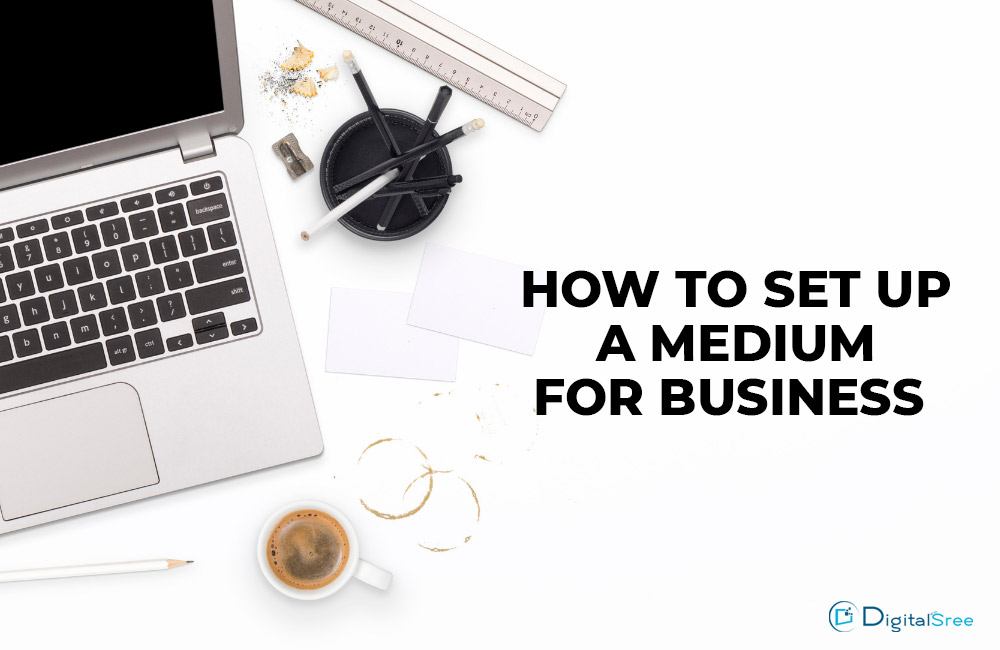 How to set up a medium for business