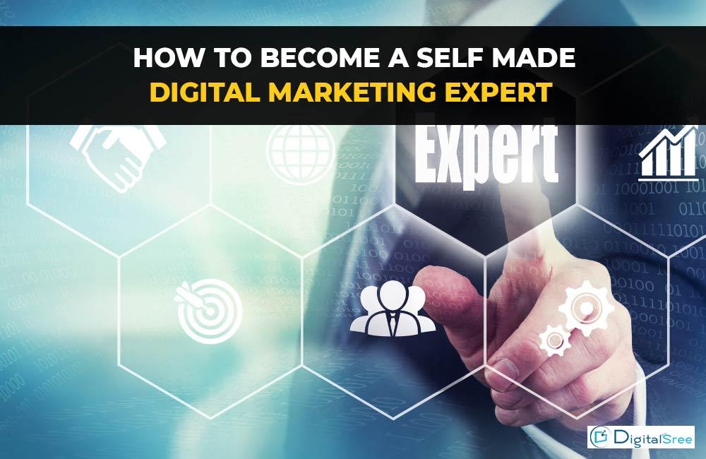 How to become a self made digital marketing expert
